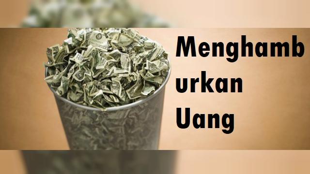 Menghamburkan Uang